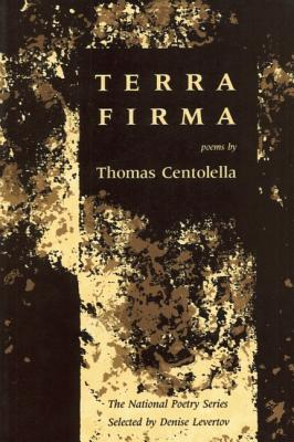 Terra Firma (National Poetry Series), Centolella, Thomas