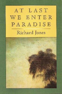 At Last We Enter Paradise, Jones, Richard
