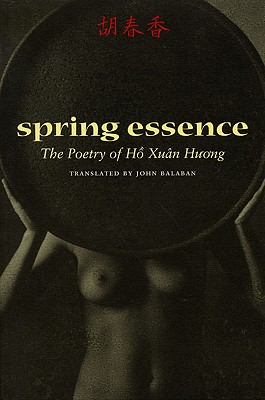 Spring Essence: The Poetry of Ho Xuan Huong, Huong, Ho Xuan