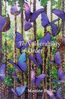 The Vulnerability of Order, Bellen, Martine