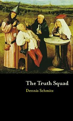 Truth Squad, Schmitz, Dennis
