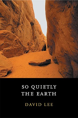 So Quietly the Earth, Lee, David