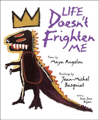 Life Doesn't Frighten Me, Maya Angelou