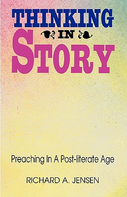 Image for Thinking In Story: Preaching in a Post-Literate Age