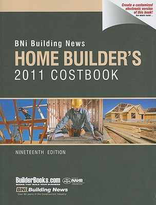 Image for BNI Building News Home Builders 2011 Costbook (Home Builder's Costbook) (Building News Home Builder's Costbook)