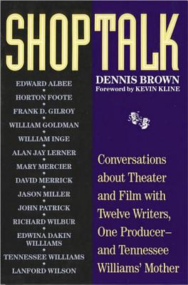 Image for Shoptalk: Conversations About Theater and Film With Twelve Writers, One Producer and Tennesee Williams' Mother