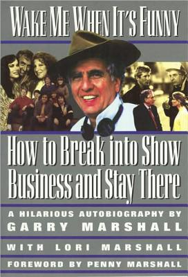 Image for Wake Me When It's Funny: How to Break into Show Business and Stay (Insider Filmbooks)