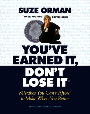 YouVe Earned It, Dont Lose It : Mistakes You Cant Afford to Make When You Retire, SUZE ORMAN, LINDA MEAD