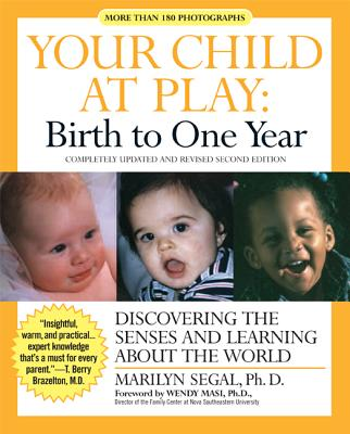 Image for Your Child at Play: Birth to One Year: Discovering the Senses and Learning About the World