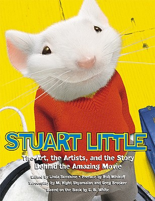Image for Stuart Little: The Art, the Artists, and the Story Behind the Amazing Movie (Pictorial Moviebook)