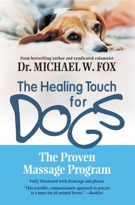 Image for Healing Touch for Dogs: The Proven Massage Program