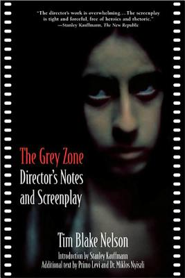 The Grey Zone: Director's Notes and Screenplay, Nelson, Tim Blake; Kauffmann, Stanley