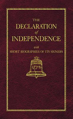 Image for The Declaration of Independence With Short Biographies of Its Signers (Little Books of Wisdom)