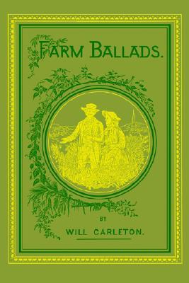 Farm Ballads, Carleton, Will