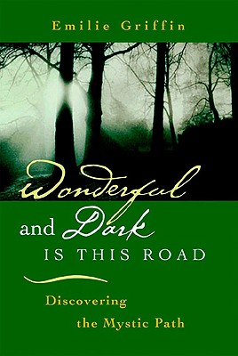 Image for Wonderful and Dark Is This Road: Discovering the Mystic Path