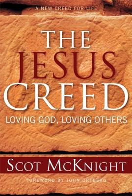 Image for The Jesus Creed: Loving God, Loving Others