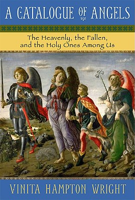 Image for A Catalogue of Angels: The Heavenly, the Fallen, and the Holy Ones Among Us