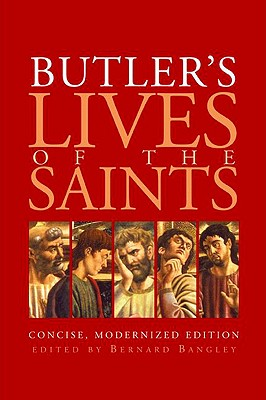 Butler's Lives Of The Saints, Bernard Bangley