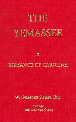 Image for The Yemassee: A Romance of Carolina (The Simms Series)