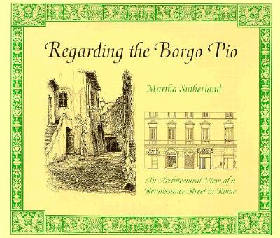 REGARDING THE BORGO PIO, MARTHA SUTHERLAND