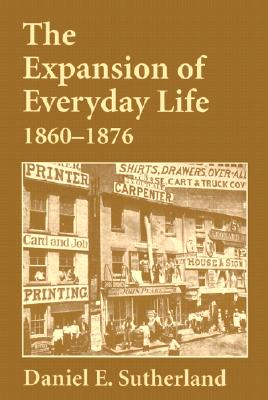 Expansion of Everyday Life, 1860–1876, Sutherland, Daniel
