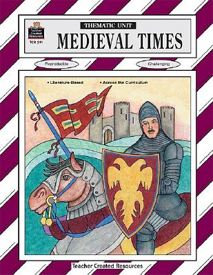 Image for Medieval Times Thematic Unit (Thematic Units Ser)