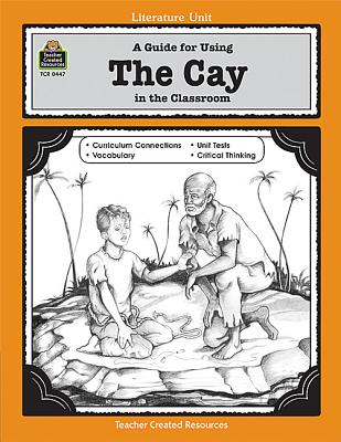 Image for A Guide for Using The Cay in the Classroom: A Literature Unit (Literature Units)