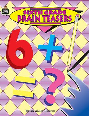 Image for Sixth Grade Brain Teasers: Critical Thinking Activities