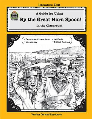Image for A Guide for Using By the Great Horn Spoon! in the Classroom (Literature Units)