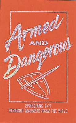 Image for Armed and Dangerous: Straight Answers from the Bible (Inspirational Library)