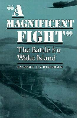 Image for A Magnificent Fight: The Battle for Wake Island