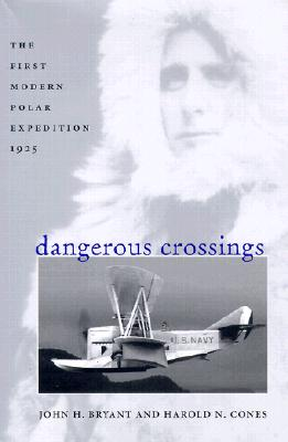Image for Dangerous Crossings: The First Modern Polar Expedition, 1925