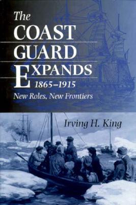 Image for The Coast Guard Expands 1865-1915 New Roles, New Frontiers