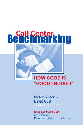 Image for Call Center Benchmarketing: How Good is Good Enough (Customer Access Management)