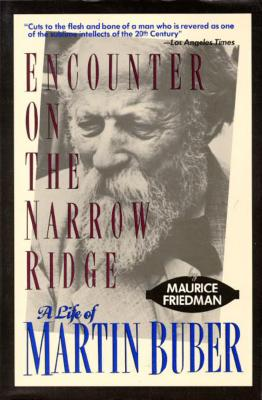 Image for Encounter on the Narrow Ridge: A Life of Martin Buber
