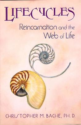 Lifecycles: Reincarnation and the Web of Life, Bache, Christopher