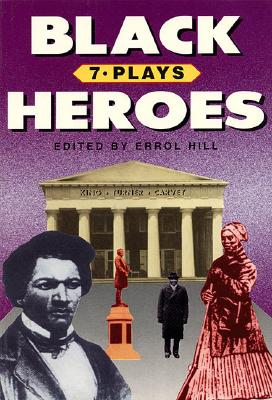 Black Heroes: Seven Plays, Hill, Errol