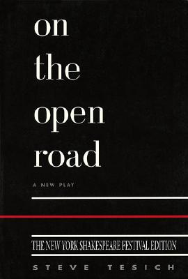 On the Open Road: New York Shakespeare Edition, Tesich,Steve