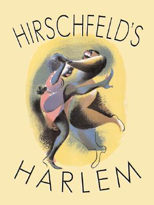 Image for Hirschfeld's Harlem: Manhattan's Legendary Artist