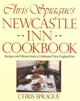 Image for CHRIS SPRAGUE'S NEWCASTLE INN COOKBOOK