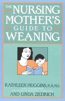 Image for The Nursing Mother's Guide to Weaning