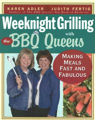 Image for Weeknight Grilling with the BBQ Queens: Making Meals Fast and Fabulous