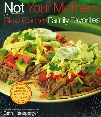 Image for Not Your Mother's Slow Cooker Family Favorites