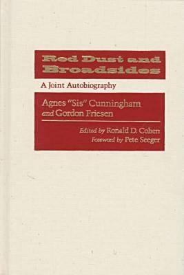 Red Dust and Broadsides: A Joint Autobiography, Friesen, Gordon