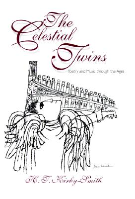 The Celestial Twins: Poetry and Music Through the Ages, H. T. KIRBY-SMITH