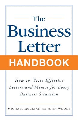 Image for Business Letter Handbook: How to Write Effective Letters & Memos for Every Business Situation
