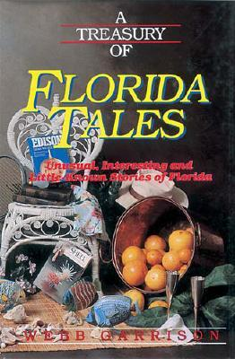 Image for A Treasury of Florida Tales: Unusual, Interesting and Little Known Stories of Florida