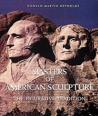 Image for Masters of American Sculpture: The Figurative Tradition from the American Renaissance to the Millennium