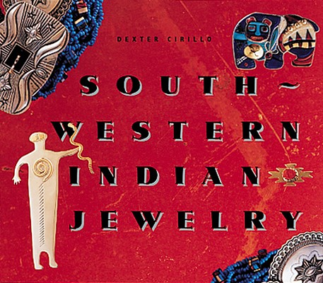 Southwestern Indian Jewelry, Cirillo, Dexter