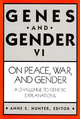 Image for On Peace, War, and Gender: A Challenge to Genetic Explanations (Genes and Gender)